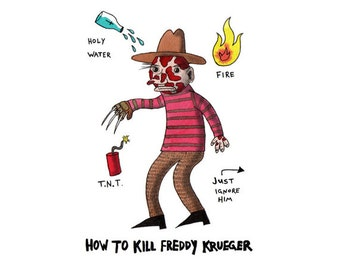 How To Kill Freddy Krueger- Digital Signed Print on white felt paper