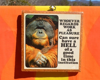 vintage 70s art wall hanging ORANGUTAN photo work is hell monkey doin's plaque office funny 1977