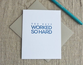 Letterpress Greeting Card - Milestone - You Have Worked So Hard - 112-009