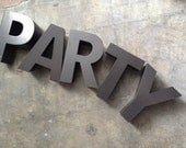 P A R T Y ... 5 letters ~ home industrial metal sign ~ wall decor ~ steampunk design ~ rare find ~ display