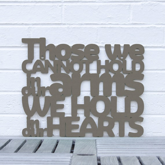 Those We Cannot Hold In Our Arms We Hold In Our Heart, Bereavement Sign, Family Wood Sign, Funky Wood Sign, Wood Sign Decor, Wood Word Sign