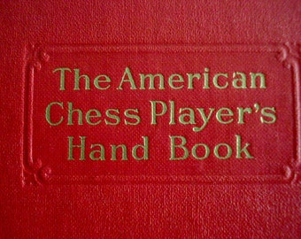 The American Chess Player's Hand Book, 1934 Revised Edition