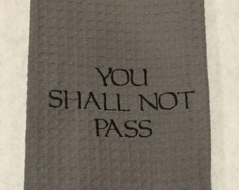 Gandalf Inspired Kitchen Towel - You Shall Not Pass