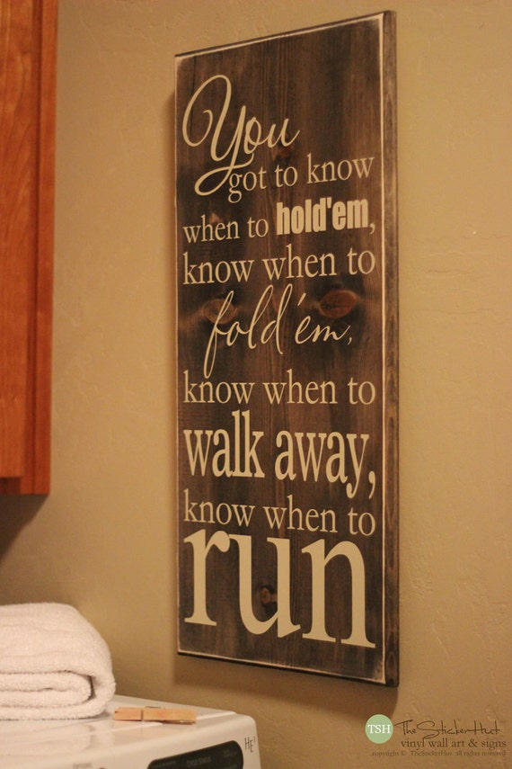 You got to know when to hold 39 em laundry room quote for Room decor signs