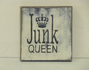 JUNK QUEEN SIGN / hand painted sign / junk sign / queen sign / junk collector sign / queen of junk / junk lover / distressed junk sign /