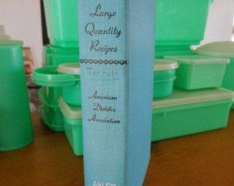 1951 HB Book Large Quantity Recipes American Dietetic  Association