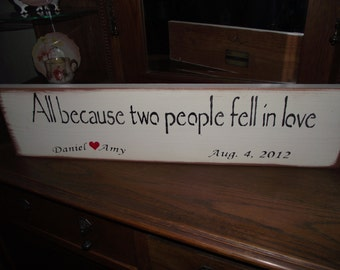 """Personalized """"All Because Two People Fell In Love""""  wood sign primitive"""