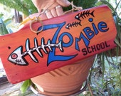 Zombie Sign, Painted Wood Sign, Fish School Sign, Fish camp, fish bones sign, fishing decor, fishing sign, fish fry, fish skeleton