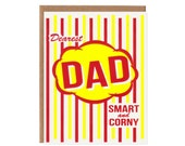 Dearest Dad -- Smart and Corny Father's Day and Birthday Card