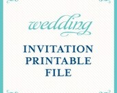 Invitation Printable Files - choose any design from our shop - print at home, digital files