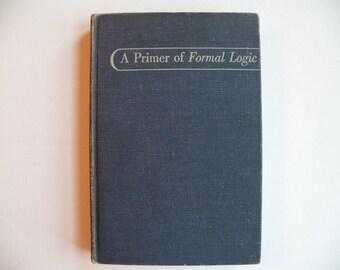 Antique math book, A Primer of Formal Logic by John C. Cooley, Macmillan 1949, vintage rare, teacher textbook school graduation office gift