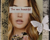 You Are Beautiful Collage Card Perfect for a Friend, Teenager, Young Woman OOAK