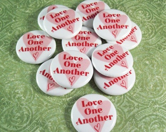 "Love One Another Buttons - Set of 20 - 1"" Inch Buttons"