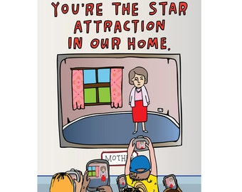 Mothers Day Card -  You're The Star Attraction In Our Home