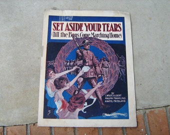 1917  WW1 sheet music (  set aside your tears  ) till the boys come marching home