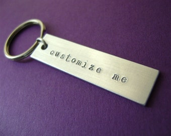 Hand Stamped Personalized Keychain • Customize Your Own Key Chain • Hand Stamped • Birthday Gift • Gift for Him • Gift for Her • Anniversary
