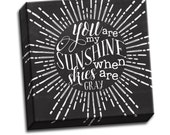 "You Are My Suinshine Chalkboard Black and White Typography Quote - 6""x6"" to 36""x36"" - 1.25"" Deep - Gallery Wrapped Canvas - artstudio54"