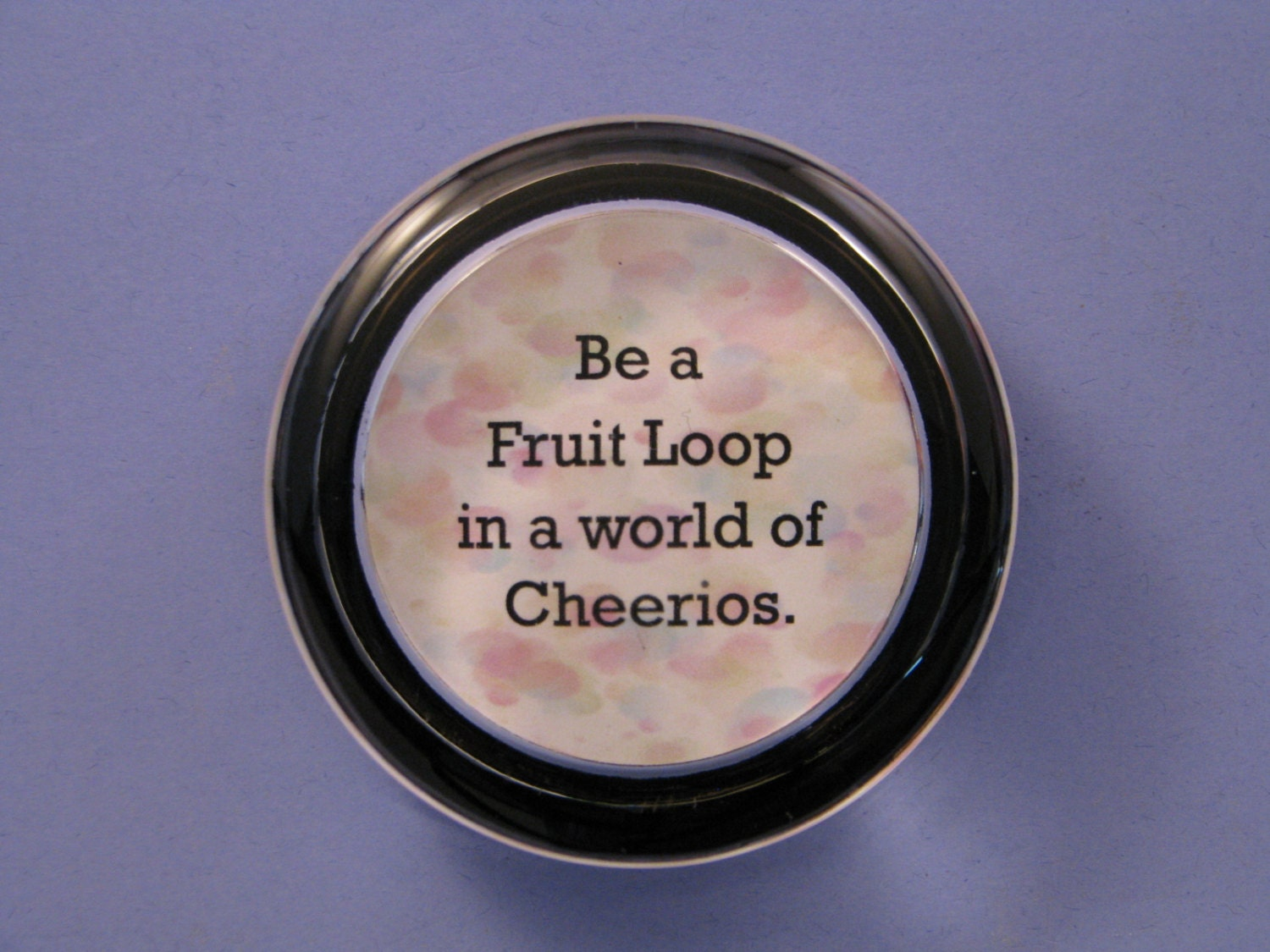 Be A Fruitloop In A World Full Of Cheerios Quote: Graduation Paperweight Fruit Loop Quote Cheerios Quote