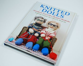 Knitted Dolls- Handmade Toys with a Designer Wardrobe - Knitting Fun for the Child in All of Us