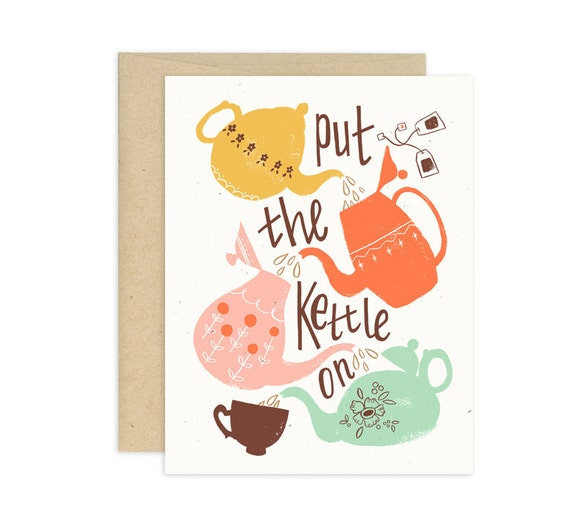 Put the Kettle On Illustrated Greeting Card