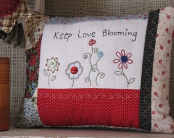 Keep Love Blooming Embroidered Decorative Pillow - Primitive Home Decor