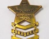 1930s Dick Tracy Secret Service Patrol Sergeant Badge.