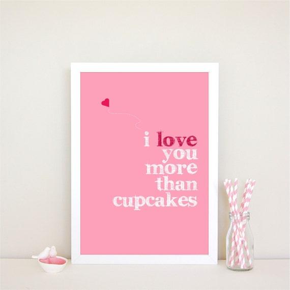 Wall Art Love You More : I love you more than cupcakes wall art print by harpergrace