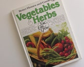 Wonderful Better Homes and Gardens Book - Vegetables and Herbs - 1978