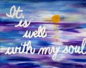 It Is Well With My Soul - Original Acrylic Painting on 16x20 Wrapped Canvas