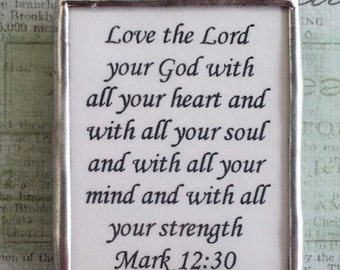 "Inspirational Mark 12 30 Soldered Art Glass Pendant- ""Love the Lord your God with all your heart..."