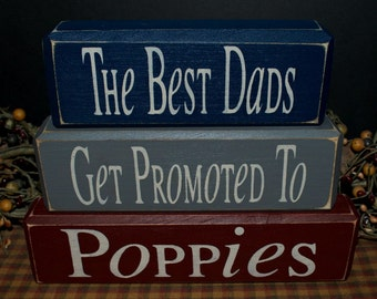 The Best Dads Get Promoted to Poppies primitive wood blocks sign