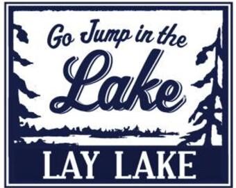 Go Jump in the Lake-Lay Lake 12 x 14