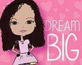 Dream BIG - African American Girl with Curly Hair Art Print, Wall Decor