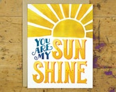 You are my Sunshine Greeting Card | Encouragement, Love & Friendship Greeting Card | Hand Lettered | Yellow | A2 | Made in the USA | GC 006