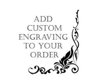 ADD Custom Engraving To Your Order
