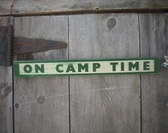 ON CAMP TIME  Sign Shabby Primitive Painted Wooden Wood