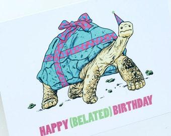 SALE - Happy Belated Birthday greeting card - Slowpoke Tortoise - 50% off