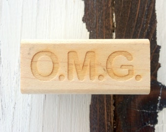 SALE** Wood Stamp: O.M.G.