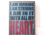 I am seeking, I am striving, I am in it with all my heart - quote by Vincent Van Gogh.