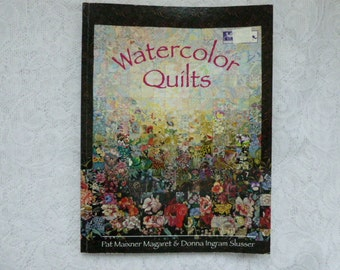 Watercolor Quilts Book by Pat Magaret and Donna Slusser
