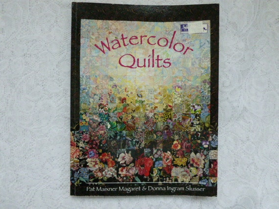 Book Cover Watercolor Quilt : Watercolor quilts book by pat magaret and donna slusser