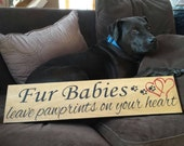 Fur babies leave paw prints on your heart hand painted wooden sign