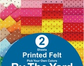 2 YARDS Printed Felt Fabric - pick your own colors (PR1y)
