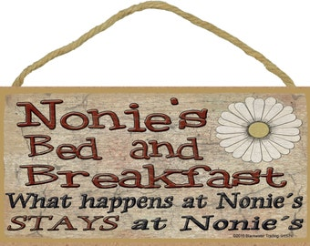 """Nonie's Bed and Breakfast What Happens at Stays at Grandmother Sign Plaque 5""""X10"""""""