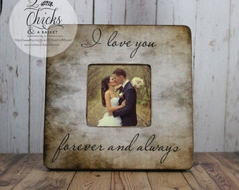 I Love You Forever And Always Picture Frame, Cottage Chic Frame, Great Wedding Gift