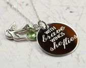with brave wings she flies --- engraved quote necklace