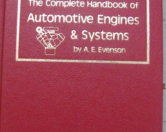 the complete handbook of automotive engines and systems a e evenson hardcover 1974