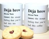 The 'Deja Brew' Ceramic Mug is designed to raise a smile.
