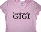 GIGI Shirt, tops and tees - My greatest blessings call me GIGI- GiGi  Mother's day gift, custom printed