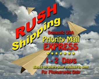 RUSH Shipping Upgrade to USPS Priority Express Shipping (1-2 days) within USA Only